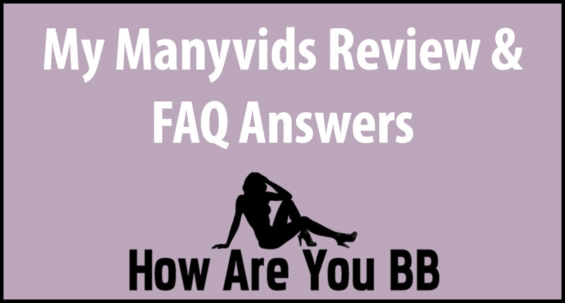 Manyvids Review & FAQ