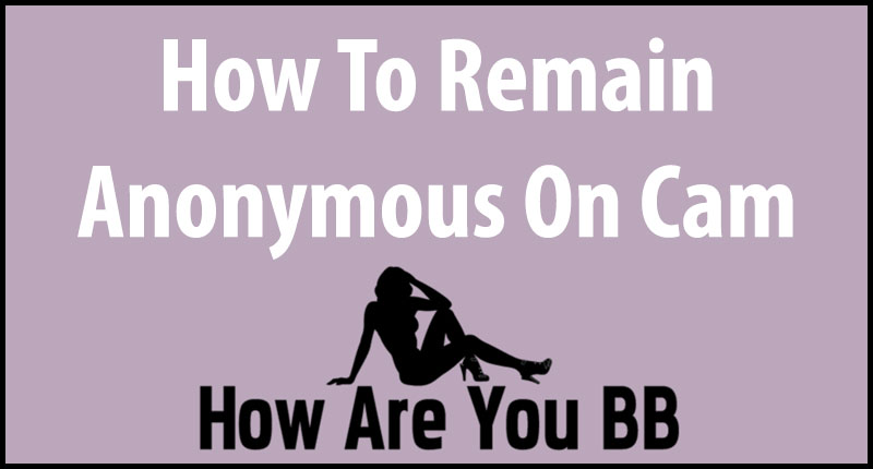 how to remain anonymous