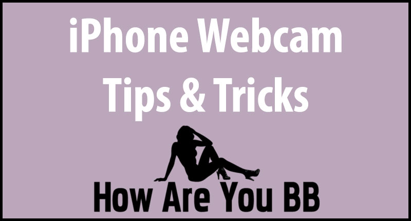 iphone webcam tips