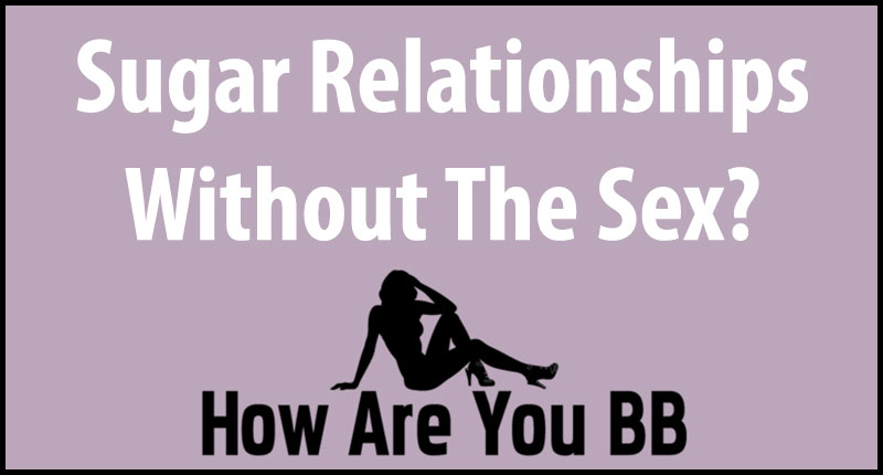 sugar babies sugar daddies no sex relationship